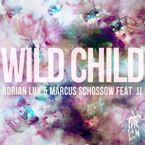 Adrian Lux & Marcus Schossow - Wild Child eatsleepedm