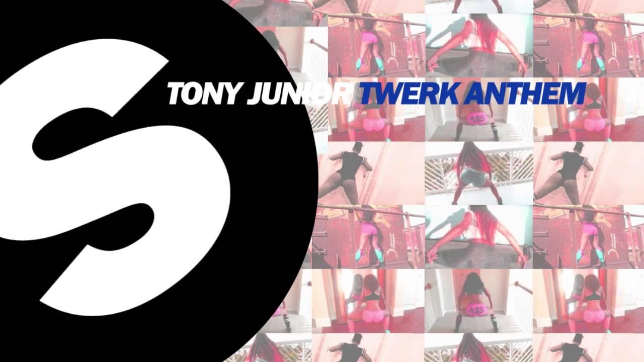 Tony Junior - Twerk Anthem