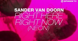 Sander van Doorn – Right Here Right Now (Neon) [Lyric Video]