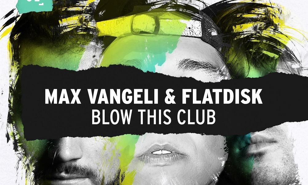 Max-Vangeli-Flatdisk-Blow-This-Club-Artwork-youredm
