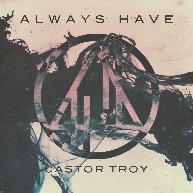 always have castor troy