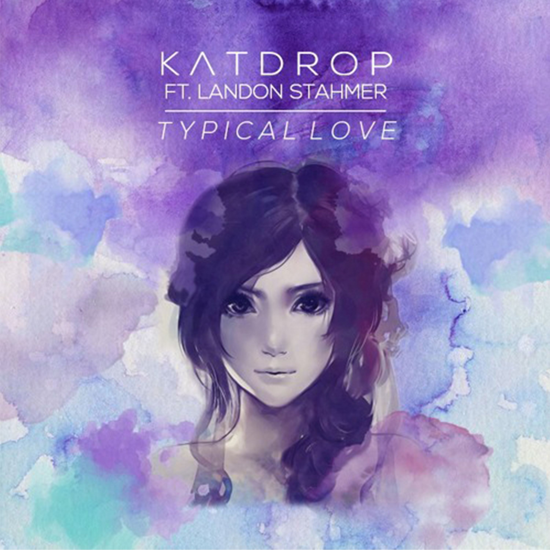 katdrop typical love