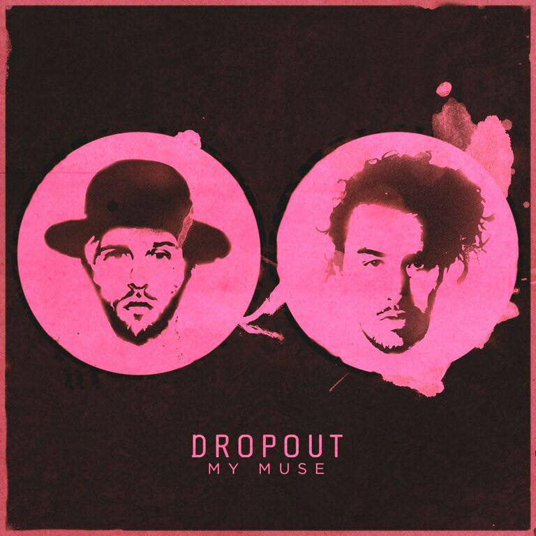 dropout my muse