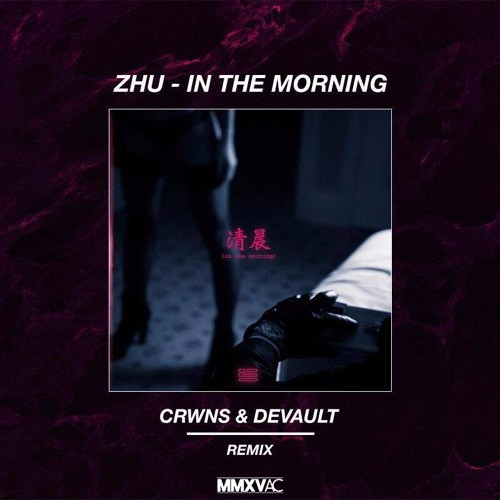 zhu-in-the-morning-crwns-devault-youredm